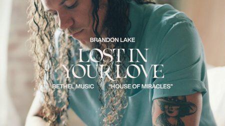 Lost In Your Love Brandon Lake Lyrics