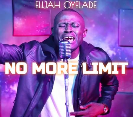 elijah oyelade No More Limit