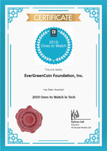 EverGreenCoin Foundation, Inc. 2019 Ones to Watch in Tech award certificate image.