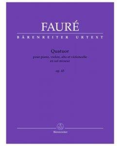 Faure, Gabriel - Quatour Op. 45 in g minor for Violin, Viola, Cello and Piano - Barenreiter Urtext Edition
