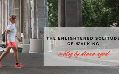 The Enlightened Solitude of Walking