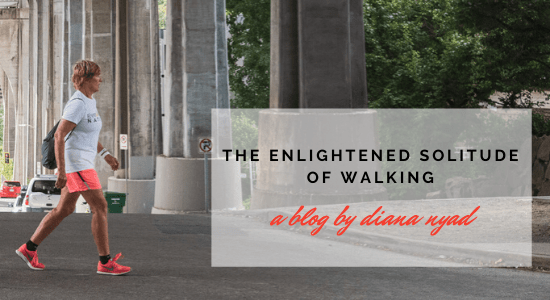 The Enlightened Solitude of Walking