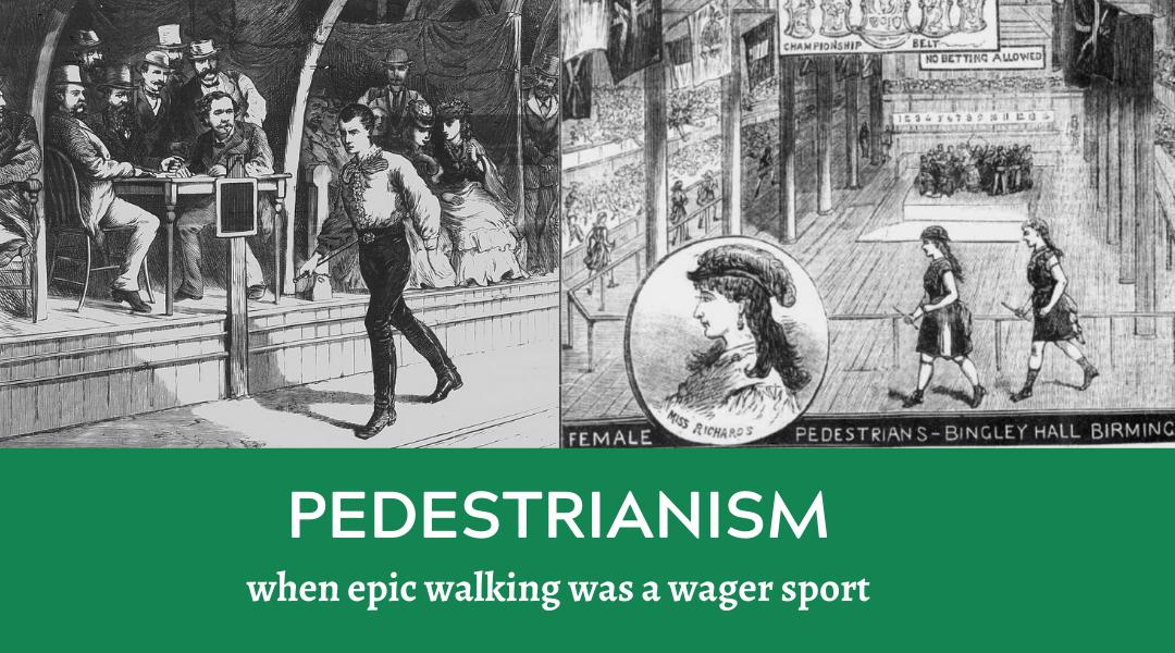 Pedestrianism: When Epic Walking Was a Wager Sport