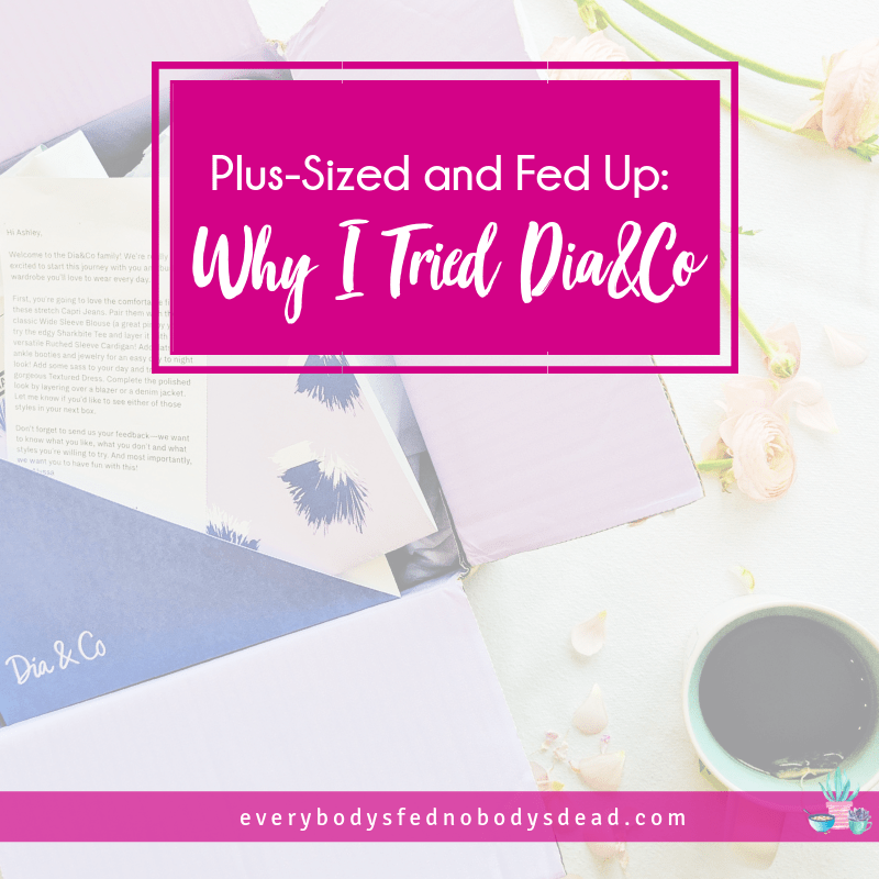 Plus-Sized and Fed Up: Why I Tried Dia&Co
