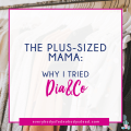 Plus-Sized and Fed Up: Why I Tried Dia&Co - Everybody's Fed, Nobody's Dead BLOG