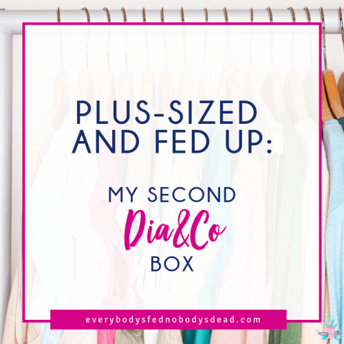 Plus-Sized and Fed Up: My Second Dia&Co Box - Everybody's Fed, Nobody's Dead BLOG