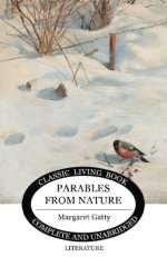 Parables from Nature by Margaret Gatty is read in AmblesideOnline years 1-3.