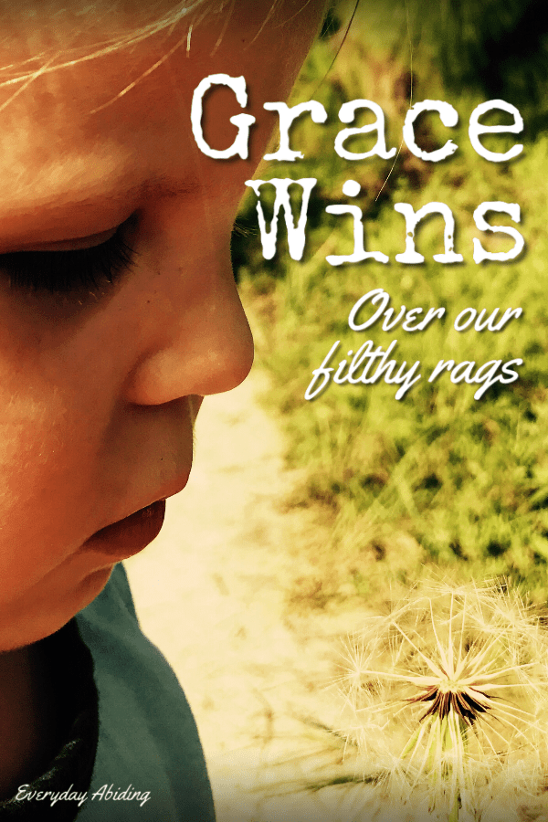 Grace Wins: Over our Filthy Rags