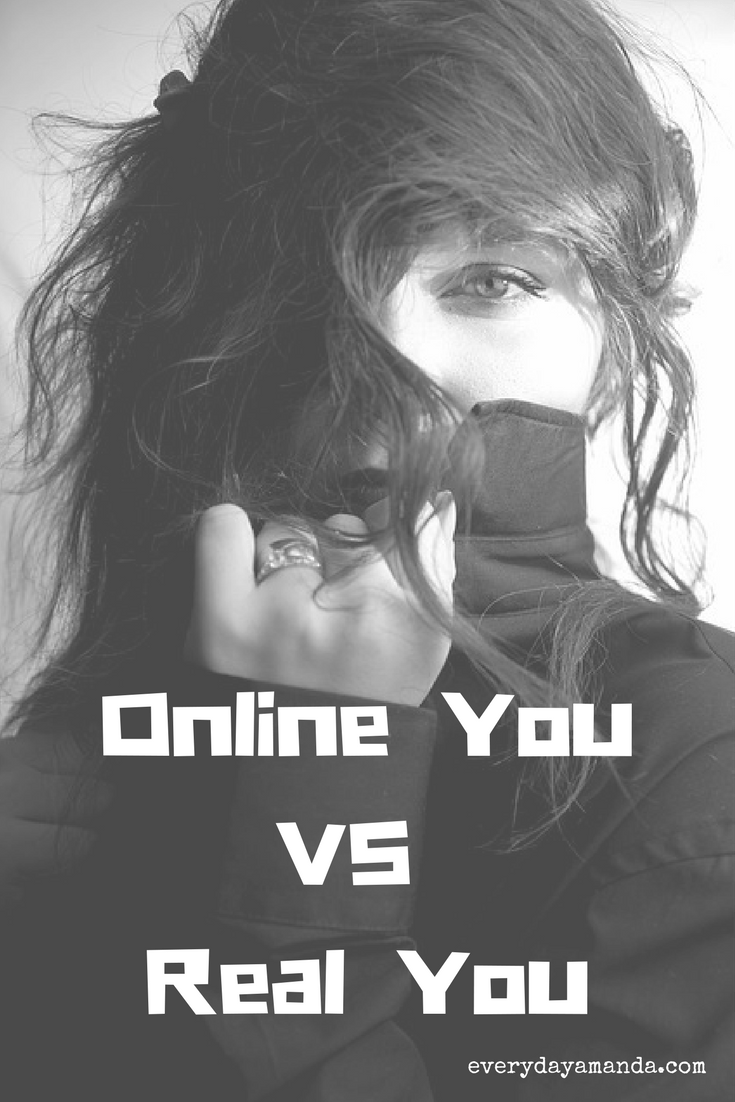 Online You VS Real You. Are you Yourself or do you hide behind your computer?