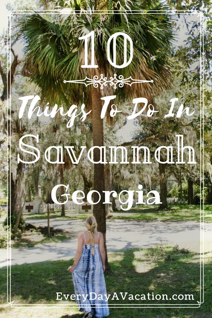 10 Things To Do In Savannah, Georgia