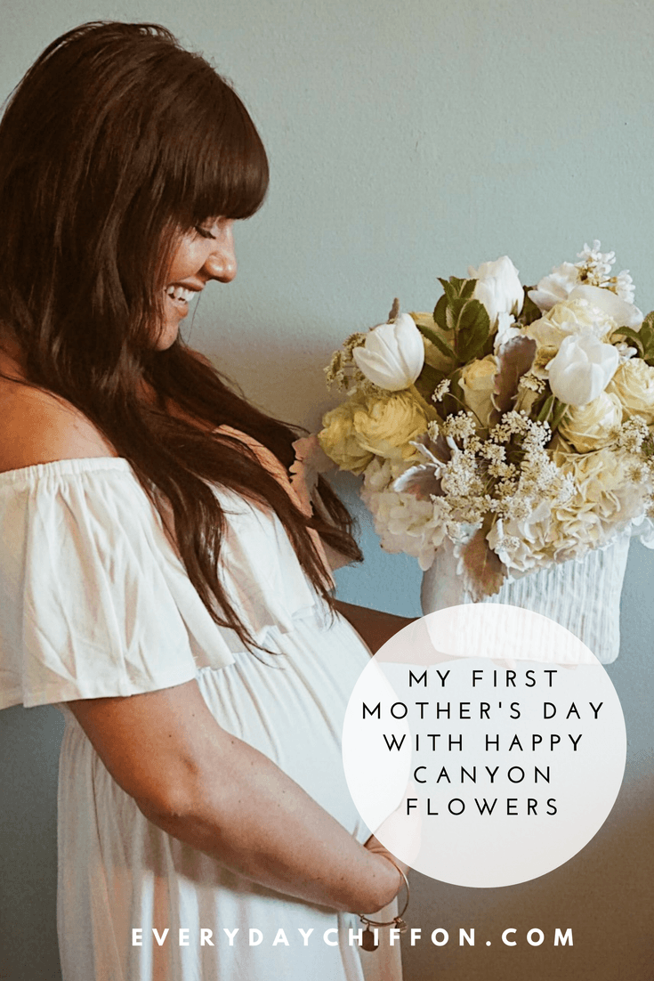 My First Mother's Day with Happy Canyon Flowers | Everyday Mama