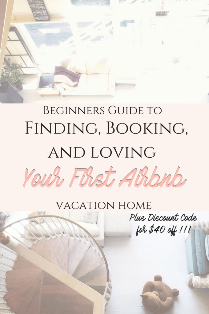 Beginners Guide to Finding, Booking and loving your first airbnb vacation home