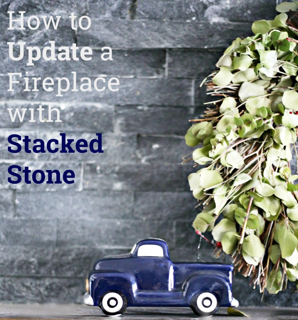 how-to-update-fireplace-stacked-stone-