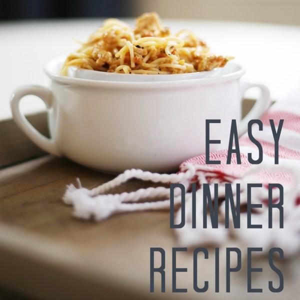 7 Easy Dinner Recipes