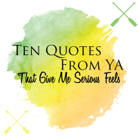 Ten YA Quotes That Give Me Too Many Feels