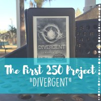 "The First 250 Project: ""Divergent"""