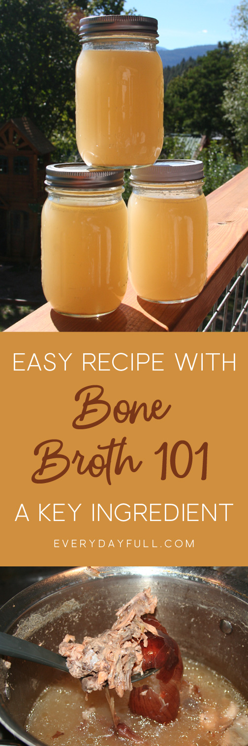 Bone Broth 101 for Easy Traditionally Prepared Homemade Bone Broth