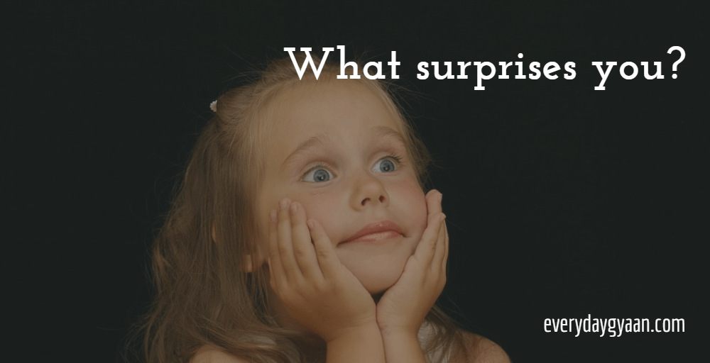 What Surprises You?