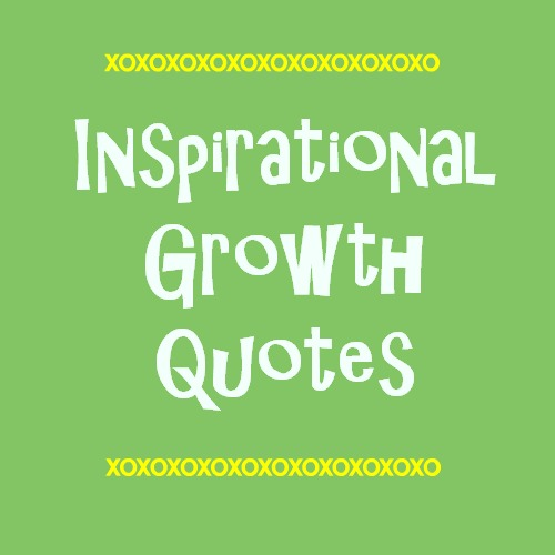 Inspirational Growth Quotes