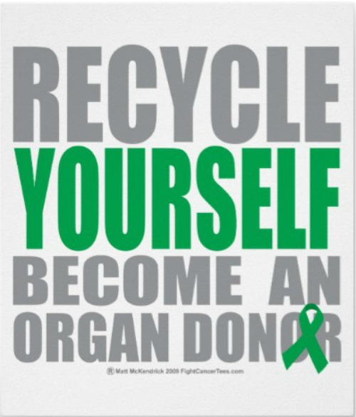 Recycle Yourself |Become An Organ Donor