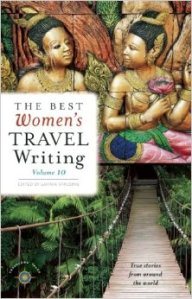 The Best Women's Travel Writing, Volume 10: