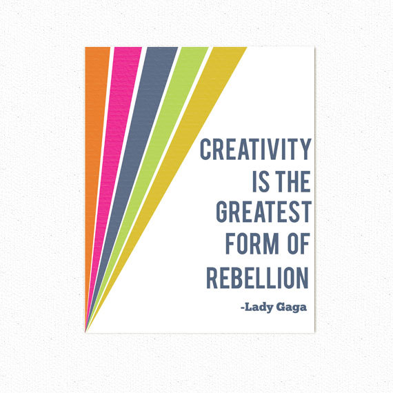 creativity-is-the-greatest-form-of-rebellion