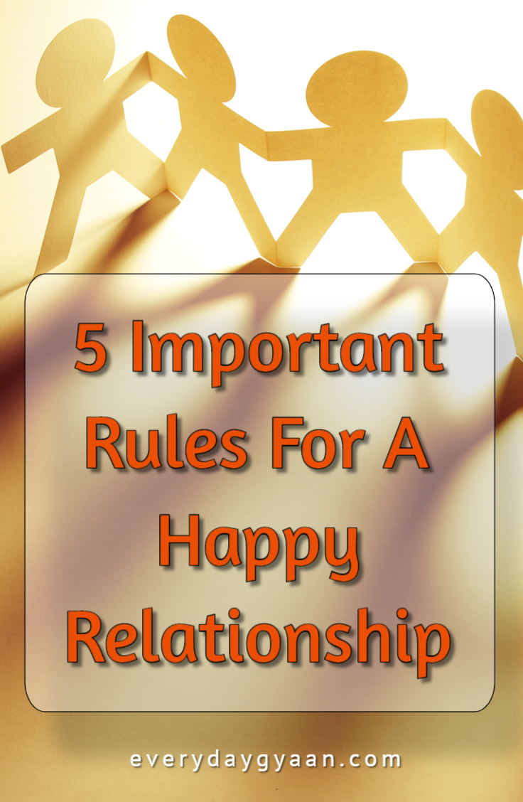 A happy relationship needs hard work. It takes effort on both sides to keep it healthy. Here are 5 Important Rules for a Happy Relationship.