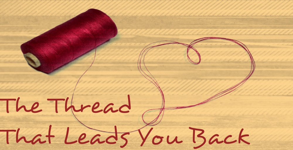 The Thread That Leads You Back #MondayMusings