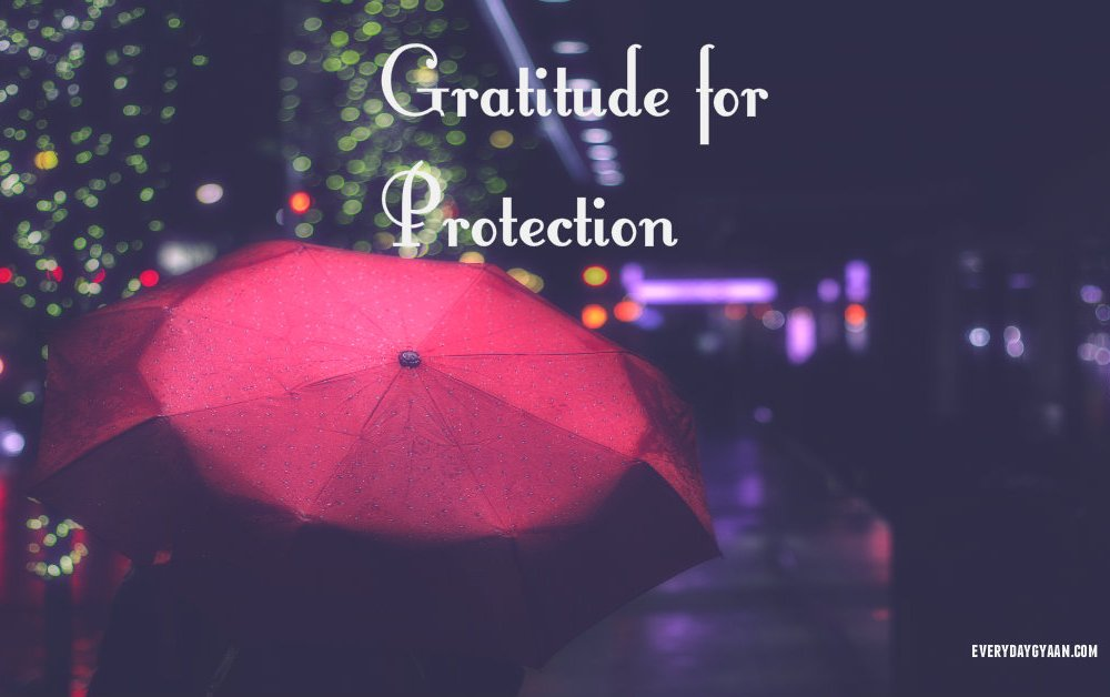 Grateful For Protection #FridayReflections