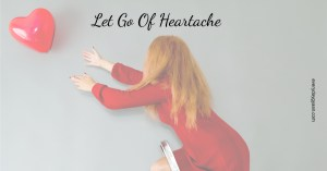 let-go-of-heartache