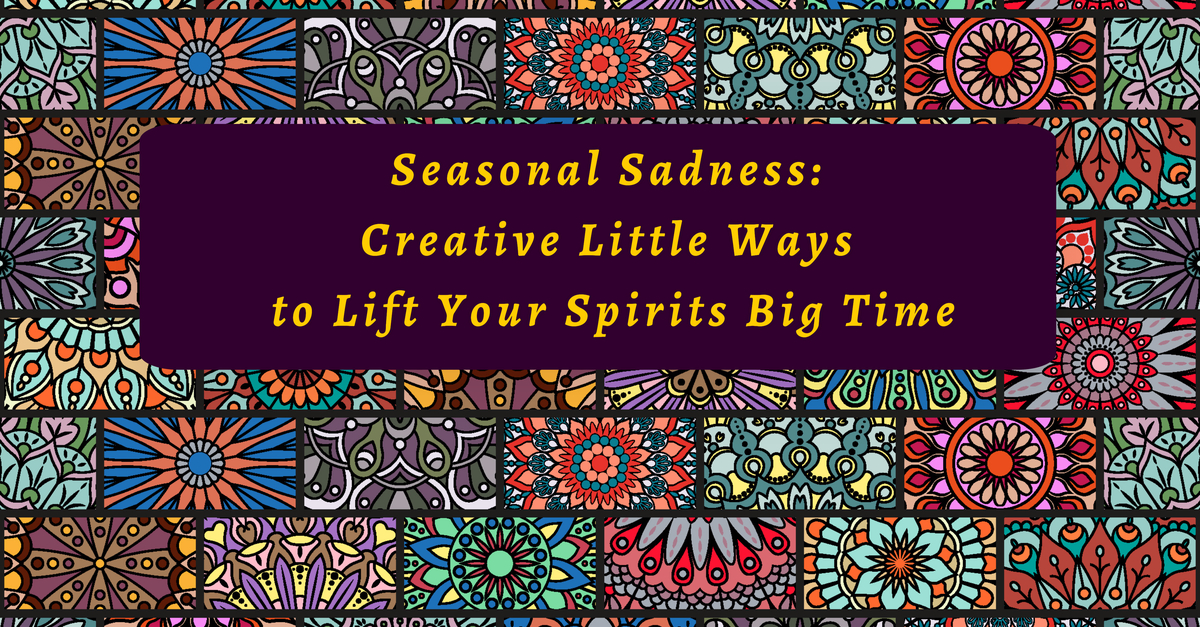 Creative Little Ways to Lift Your Spirits