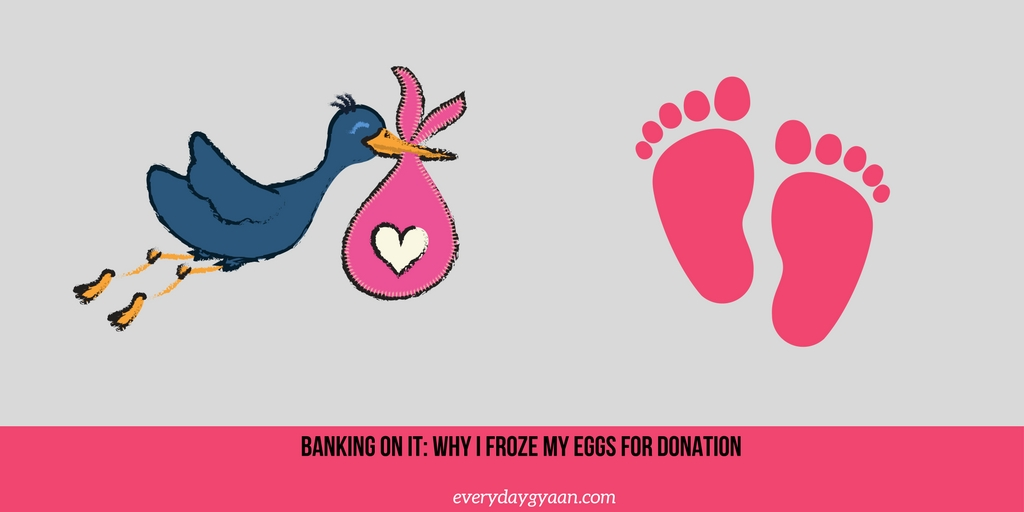 Banking on It: Why I Froze My Eggs For Donation