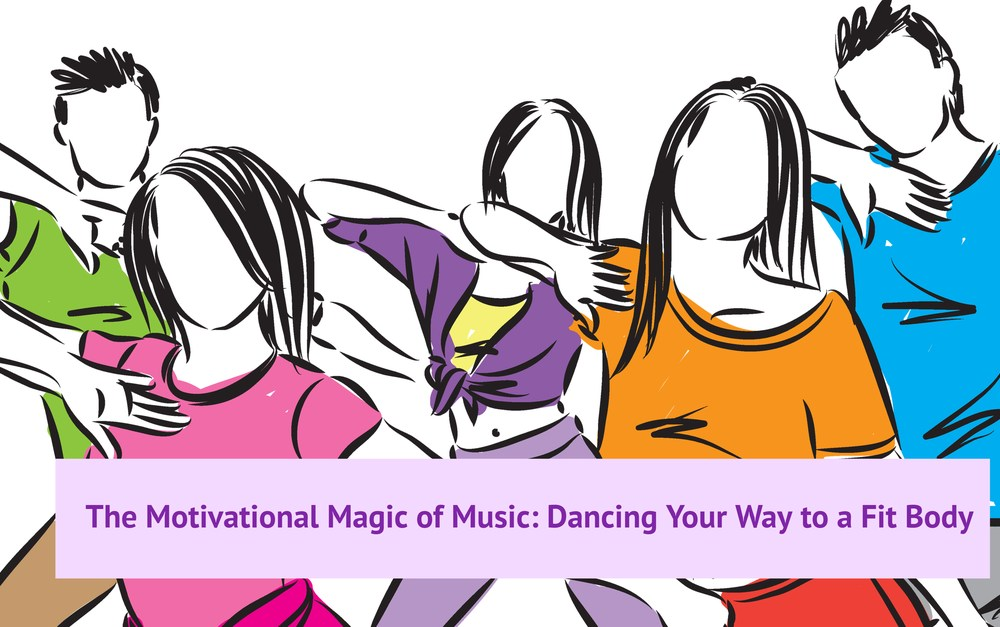 The Motivational Magic of Music: Dancing Your Way to a Fit Body