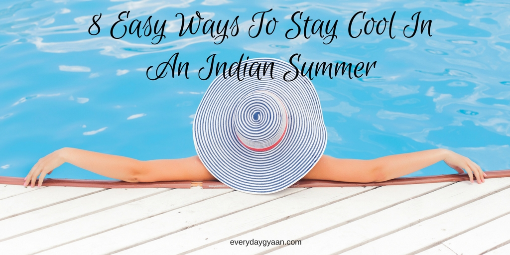 Stay Cool In An Indian Summer