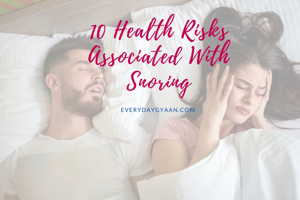 http://everydaygyaan.com/health-risks-associated-with-snoring/