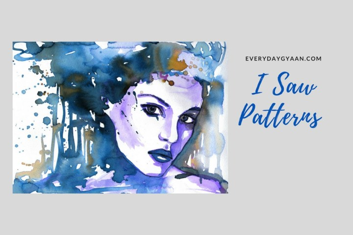 I saw patterns