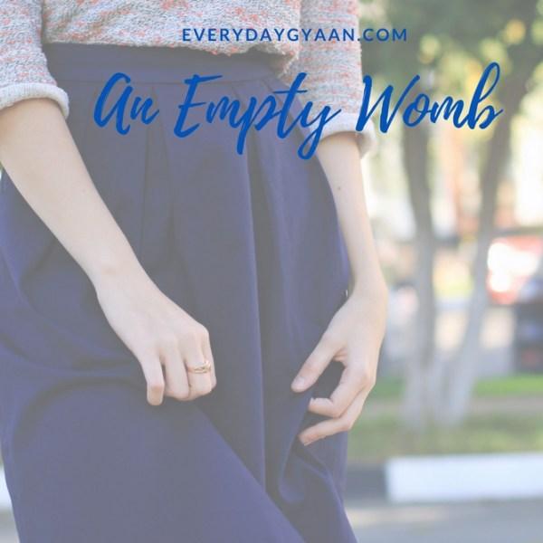 An Empty Womb #writebravely #FridayReflections