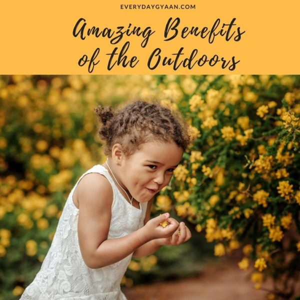 Amazing Benefits of the Outdoors #MondayMusings
