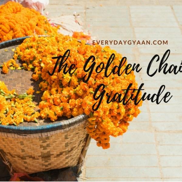 The Golden Chain Of Gratitude  #everydaygratitude