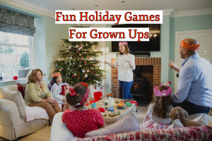 Fun Holiday Games For Grown Ups