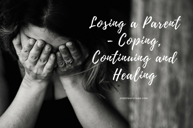 Losing a Parent - Coping, Continuing and Healing