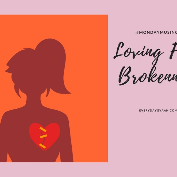 Loving From Brokenness #MondayMusings #MondayBlogs