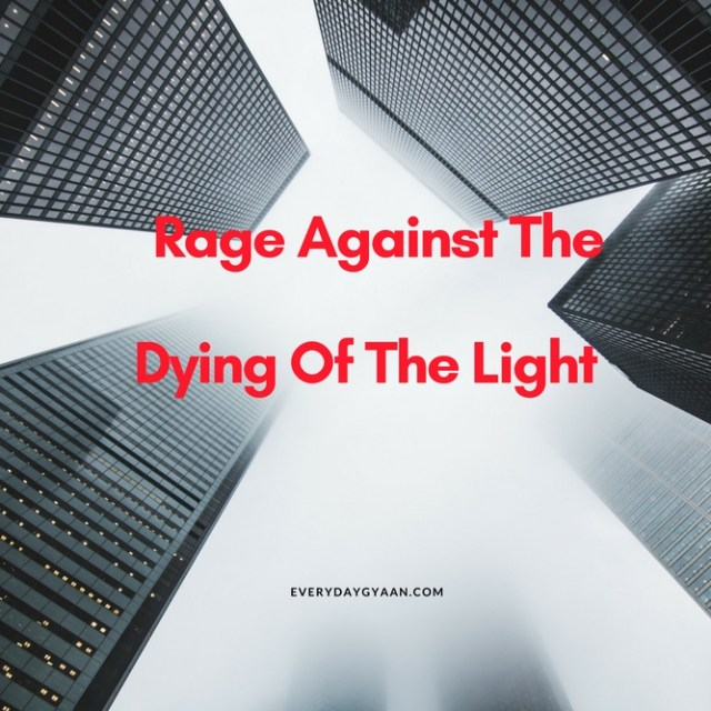 Rage Against The Dying Of The Light