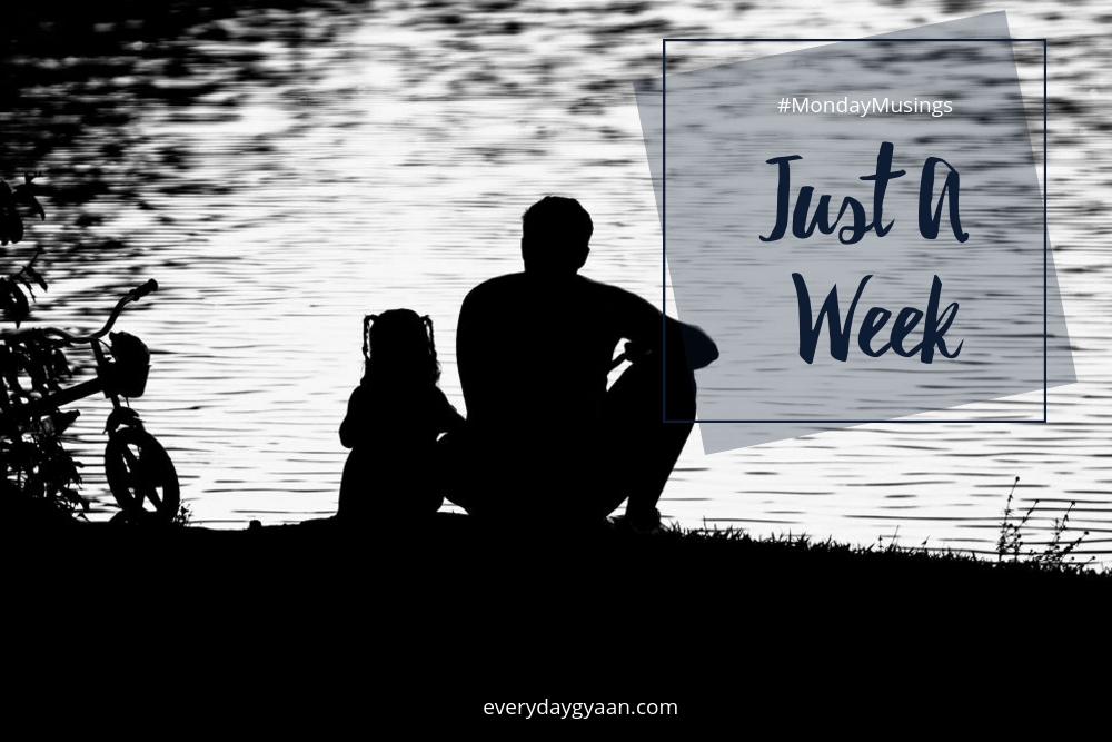 Just A Week?  #MondayMusings #MondayBlogs