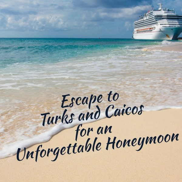 Escape to Turks and Caicos for an Unforgettable Honeymoon