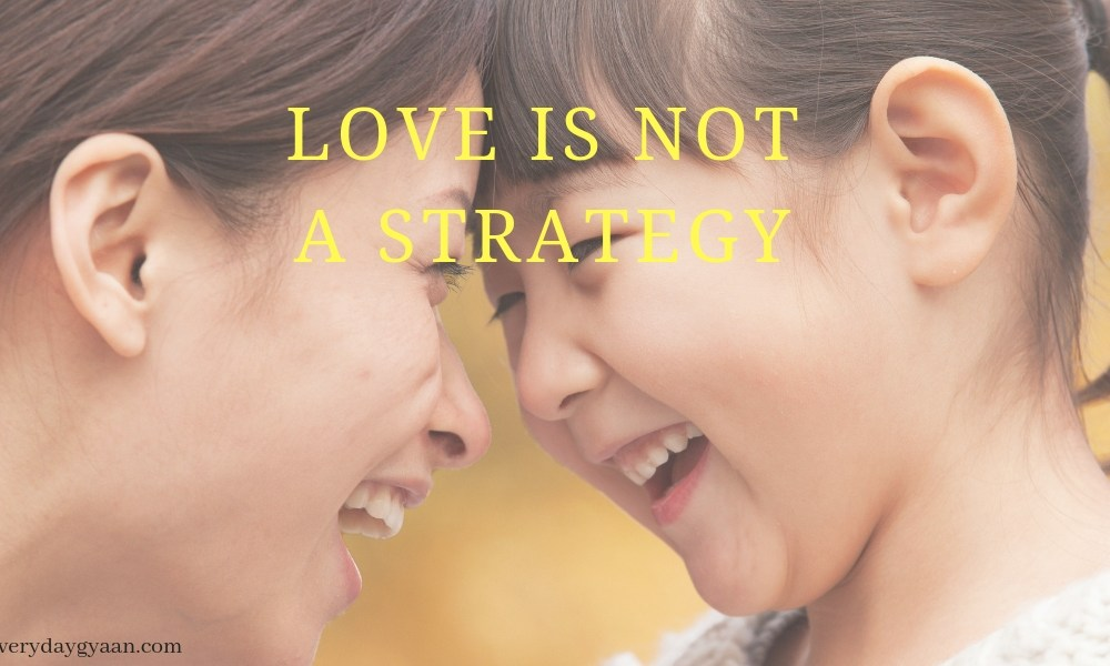 Love Is Not A Strategy #MondayMusings #MondayBlogs