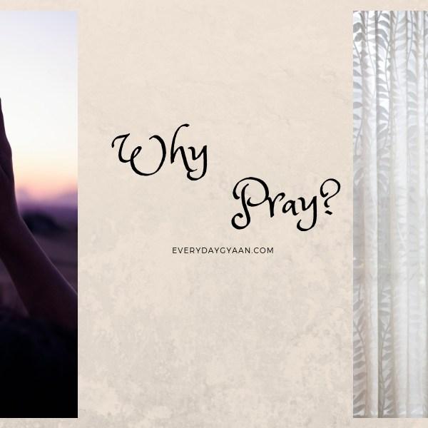 Why Pray?  #FridayReflections