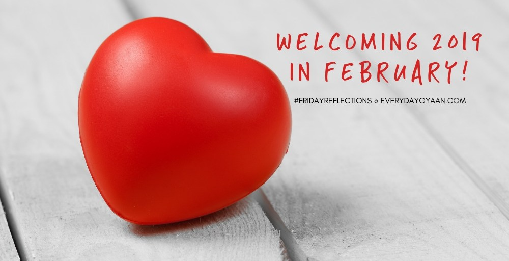 Welcoming 2019 in February! #FridayReflections