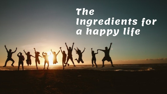 the ingredients for a happy life