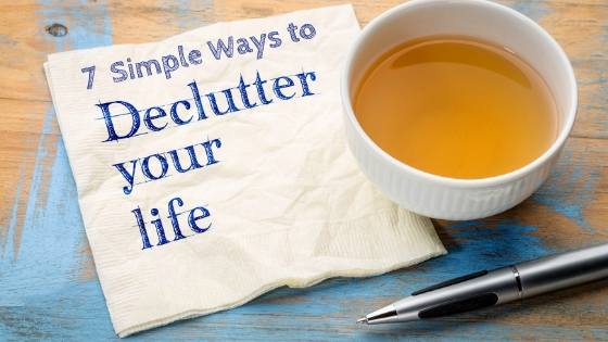 7 Simple Ways to Declutter Your Life